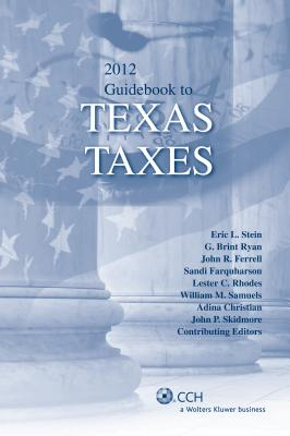 Guidebook to Texas Taxes - Stein, Eric L