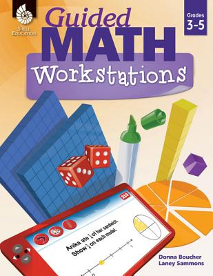 Guided Math Workstations 3-5 - Boucher, Donna, and Sammons, Laney
