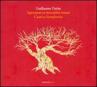 Guilaume Dufay: Supremum est mortalibus bonum - Alena Dantcheva (soprano); Cantica Symphonia; Daniel Perlongo (soprano); Fabio Furnari (tenor);...