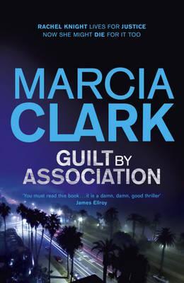 Guilt by Association: A Rachel Knight Novel - Clark, Marcia