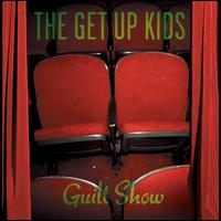 Guilt Show - The Get Up Kids