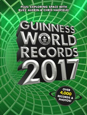 Guinness World Records 2017 - Guinness World Records, and Aldrin, Buzz (Contributions by), and Hadfield, Chris (Introduction by)