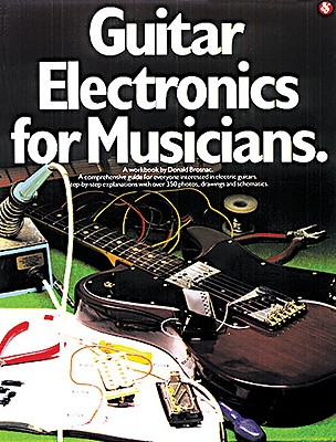 Guitar Electronics for Musicians - Brosnac, Donald