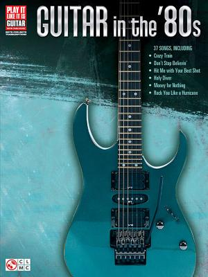 Guitar in the '80s - Hal Leonard Publishing Corporation (Creator)