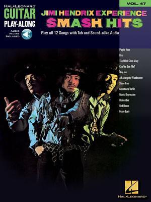 Guitar Play-Along Volume 47: Jimi Hendrix Experience Smash Hits - Hendrix, Jimi