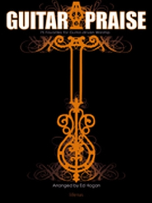 Guitar Praise: 75 Favorites for Guitar-Driven Worship - Lillenas Publishing Company (Creator)