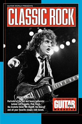 Guitar World Presents Classic Rock - Guitar World, and Hal Leonard Publishing Corporation (Creator)