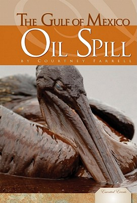 Gulf of Mexico Oil Spill - Farrell, Courtney
