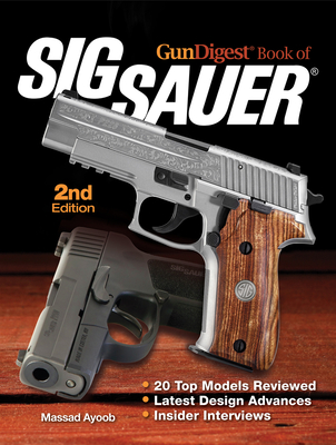 Gun Digest Book of Sig-Sauer - Ayoob, Massad