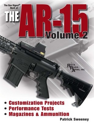 Gun Digest Book of the AR-15, Volume 2 - Sweeney, Patrick