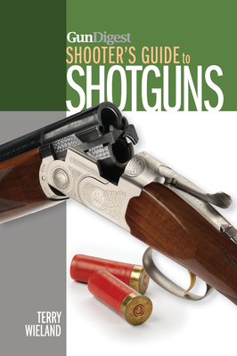 Gun Digest Shooter's Guide to Shotguns - Wieland, Terry