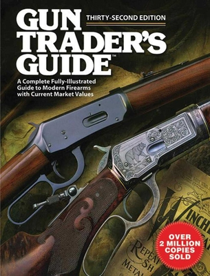 Gun Trader's Guide: A Complete Fully-Illustrated Guide to Modern Firearms with Current Market Values - Skyhorse Publishing (Creator)