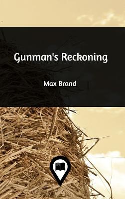 Gunman's Reckoning - Brand, Max