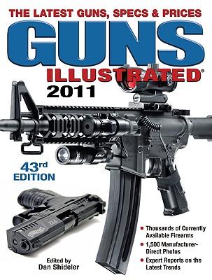 Guns Illustrated: The Latest Guns, Specs & Prices - Shideler, Dan (Editor)