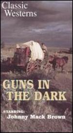 Guns in the Dark
