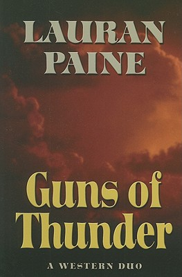 Guns of Thunder: A Western Duo - Paine, Lauran