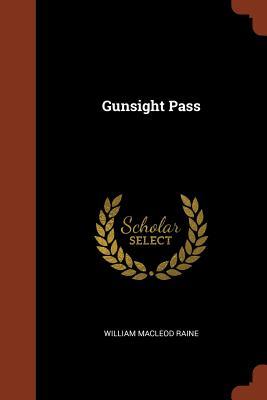 Gunsight Pass - Raine, William MacLeod