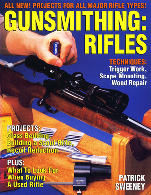 Gunsmithing - Rifles - Sweeney, Patrick