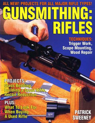 Gunsmithing - Rifles - Sweeney, Patrick