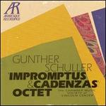 Gunther Schuller: Impromptus & Cadenzas; Octet