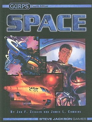 GURPS: Space - Zeigler, Jon F, and Cambias, James L, and Upchurch, Wil (Editor)