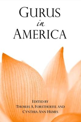 Gurus in America - Forsthoefel, Thomas A (Editor)