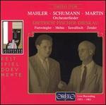 Gustav Mahler, Robert Schumann, Frank Martin: Orchesterlieder