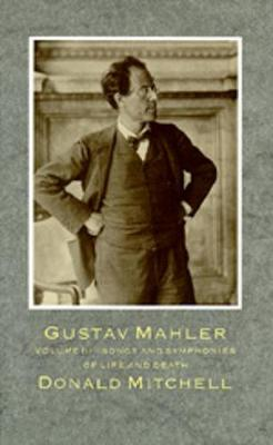 Gustav Mahler: Songs and Symphonies of Life and Death - Mitchell, Donald