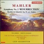 "Gustav Mahler: Symphony No. 2 ""Resurrection""; Beethoven: Quartet Op. 95"