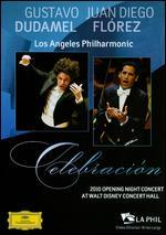 Gustavo Dudamel/Juan Diego Florez/Los Angeles Philharmonic: Celebracion