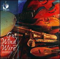 Gut Wind and Fire - Baltimore Consort; Edwin George (recorder); William Simms (bandora)