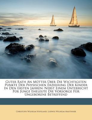 Guter Rath an Mutter. Achte Rechtmassige Auflage. - Hufeland, Christoph Wilhelm, and Ludwig Wilhelm Mauthner (Creator)