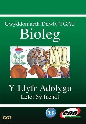 Gwyddoniaeth Ddwbl TGAU Bioleg: Y Llyfr Adolygu - Lefel Sylfaenol - Parsons, Richard, and Dannett, Chris, and Wallis, James Paul