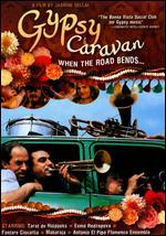 Gypsy Caravan: When the Road Bends...