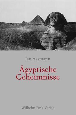 ?gyptische Geheimnisse - Assmann, Jan