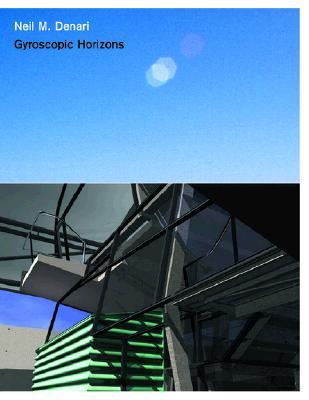 Gyroscopic Horizons - Denari, Neil