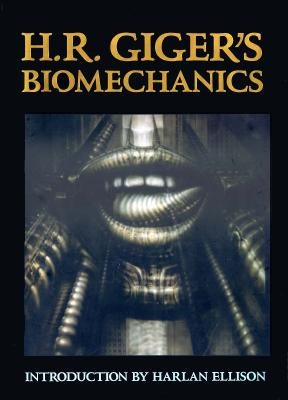 H. R. Giger's Biomechanics - Giger, H R, and Frame, Clara H (Translated by)