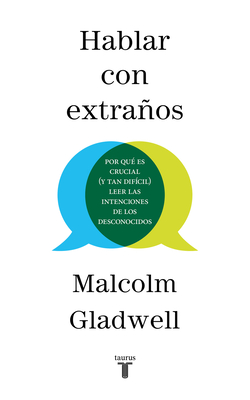 Hablar Con Extra±os / Talking to Strangers - Gladwell, Malcolm