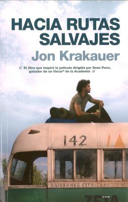 Hacia Rutas Salvajes - Krakauer, Jon