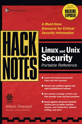 Hacknotes Linux and Unix Security Portable Reference - Dhanjani, Nitesh, and Dhanjani Nitesh