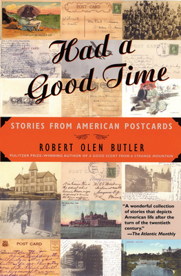 Had a Good Time: Stories from American Postcards - Butler, Robert Olen