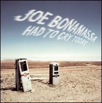 Had to Cry Today - Joe Bonamassa