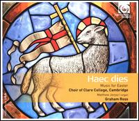 Haec dies: Music for Easter - Alexander Peter (tenor); Alice Halstead (soprano); Charles Littlewood (bass); Eleanor Warner (mezzo-soprano);...