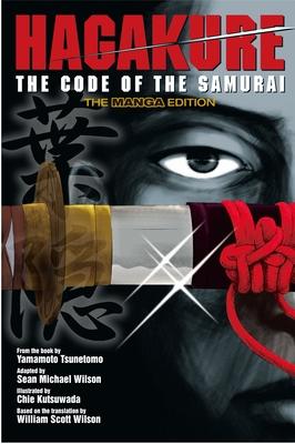 Hagakure: Code Of The Samurai (the Manga Edition) - Yamamoto, Tsunetomo