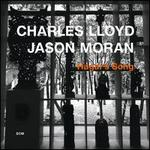 Hagar's Song - Charles Lloyd/Jason Moran