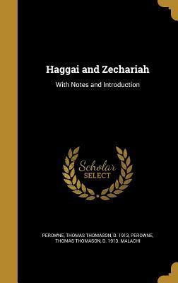Haggai and Zechariah: With Notes and Introduction - Perowne, Thomas Thomason D 1913 Malac (Creator)
