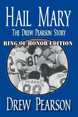 Hail Mary, Ring of Honor Edition - Pearson, Drew, and Rogers, Jim (Editor), and Luksa, Frank (Editor)