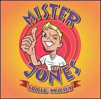 Hail Mary - Mister Jones