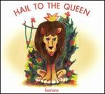 Hail to the Queen