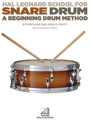 Hal Leonard School for Snare Drum: A Beginning Drum Method - Hans, Ben, and Pratt, John S.